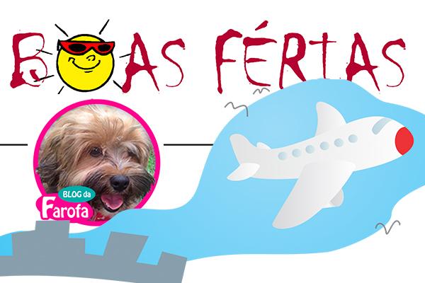Blog da Farofa – Férias dos humanos é muito bom!!!